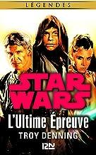 Star Wars légendes - L'Ultime Épreuve (French Edition)