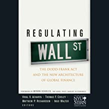 Regulating Wall Street: The Dodd-Frank Act and the New Architecture of Global Finance: Wiley Finance