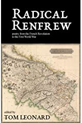 Radical Renfrew: Poetry in the West of Scotland from the French Revolution to the First World War Kindle Edition