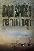 Iron Spires Over the White City