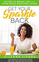 Get Your Sparkle Back: 10 Steps to Weight Loss and Overcoming Emotional Eating (English Edition)