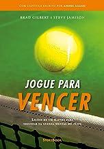 Jogue para vencer: Lições de um mestre para triunfar na guerra mental do tênis (Portuguese Edition)