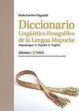 Diccionario Lingüístico Etnográfico de la Lengua Mapuche: Mapudungun - Español - English (Colección Patrimonio Institucional nº 7) (Spanish Edition)