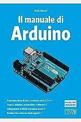 Il manuale di Arduino. Guida completa Paperback