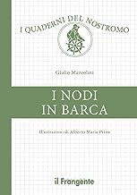 I nodi in barca. Ediz. illustrata (I quaderni del nostromo) (Italian Edition)