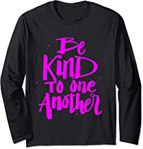 Be Kind to one Another - Kindness Saying Long Sleeve T-Shirt