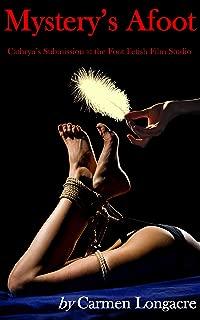 Mystery's Afoot Part I (tickle erotica, tickle feet, tickling feet, foot fetish, tickling fetish, tickling erotica, BDSM, femdom, f/f, m/f): Cathryn's ... Film Studio (Cathryn's Foot Follies Book 1)