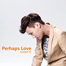 Perhaps Love - Single