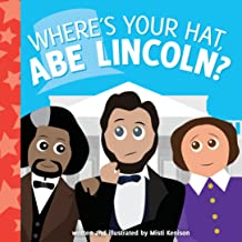 Where's Your Hat, Abe Lincoln? (Young Historians)