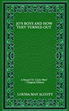 """Jo's Boys And How They Turned Out: A Sequel To """"Little Men"""" - Original Edition"""