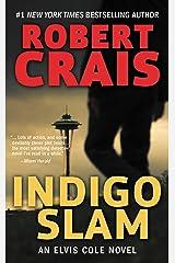 Indigo Slam: An Elvis Cole Novel (Elvis Cole and Joe Pike Book 7) Kindle Edition