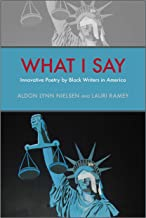 What I Say: Innovative Poetry by Black Writers in America (Modern & Contemporary Poetics)
