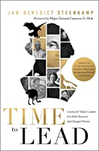 Time to Lead:Lessons for Today's Leaders from Bold Decisions that Changed History