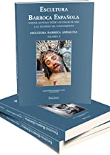 Escultura Barroca española. Nuevas lecturas desde los Siglos de Oro a la sociedad del conocimiento (Spanish Edition)