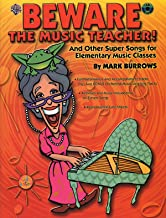 Beware the Music Teacher!: And Other Super Songs for Elementary Music Classes, Book & CD