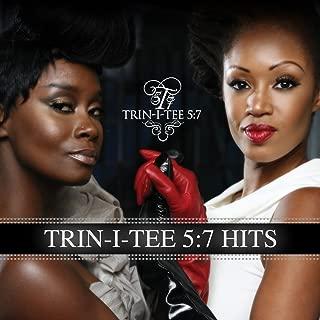 Trin-i-tee 5:7 Hits