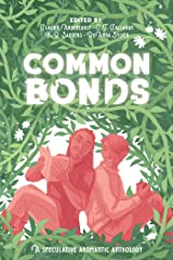 Common Bonds: A Speculative Aromantic Anthology Kindle Edition