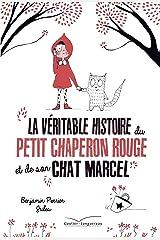 La véritable histoire du Petit Chaperon Rouge et de son chat Marcel Format Kindle