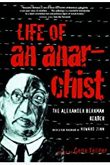 Life of an Anarchist: The Alexander Berkman Reader Kindle Edition