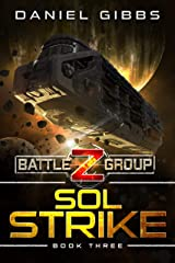Sol Strike (Battlegroup Z Book 3) Kindle Edition