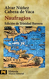 Naufragios (COLECCION HISTORIA) (Humanidades / Humanities) (Spanish Edition)