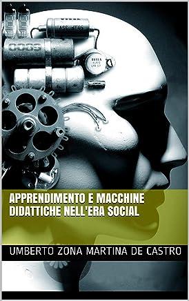 Apprendimento e macchine didattiche nell'era social (Didagen Vol. 3) (Italian Edition)