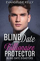 Blind Date with my Billionaire Protector (Blind Date Disasters Book 7) Kindle Edition