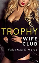 Trophy Wife Club: A Plastic Surgery and Bimbofication Story