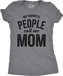 Womens My Favorite People Call Me Mom Tshirt Funny Mothers Day Tee for Ladies