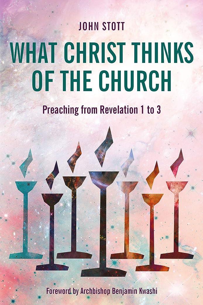 謝罪ホップバンジョーWhat Christ Thinks of the Church: Preaching from Revelation 1 to 3 (English Edition)