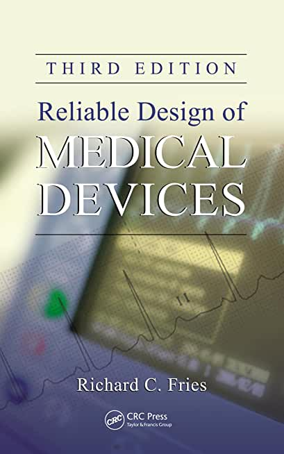 Reliable Design of Medical Devices (English Edition)