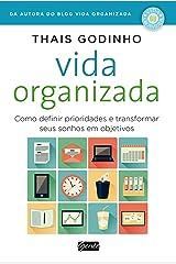 Vida organizada: Como definir prioridades e transformar seus sonhos em objetivos eBook Kindle