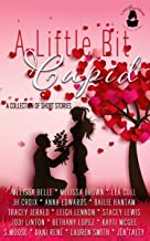 A Little Bit Cupid: A Collection of Short Stories (English Edition)