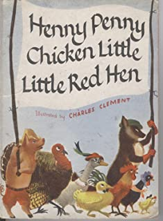 The Stories of Chicken Little, Henny Penny and the Little Red Hen,