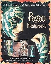 Pagan Fleshworks: The Alchemy of Body Modification