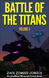 Battle of the Titans: The Ultimate Minecraft Comic Book Volume 4 (An Unofficial Minecraft Comic Book)