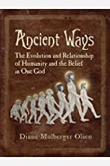 Ancient Ways: The Roots of Religion Kindle Edition