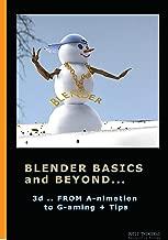 Blender Basics and Beyond: Modeling Sculpting and Animation Basics