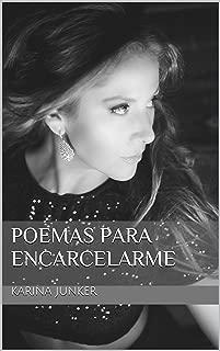 POEMAS PARA ENCARCELARME (Spanish Edition)