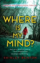 Where is My Mind?: A Gripping Irish Psychological Thriller (English Edition)