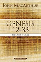 Genesis 12 to 33: The Father of Israel (MacArthur Bible Studies)