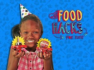 Food Hacks For Kids - Season 1
