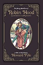 The Merry Adventures of Robin Hood of Great Renown in Nottinghamshire by Howard Pyle : Illustrated Edition (English Edition)