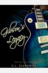 Gibson's Legacy: A Second Chance Rock star Romance (Last Score Book 1) Kindle Edition