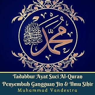 Tadabbur Ayat Suci Al-Quran Penyembuh Gangguan Jin & Ilmu Sihir [Tadabbur Al-Quran Holy Verses of Jin Disorders and Magic ...