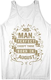 No Man Is Perfect Except Those Born In August お誕生日 男性用 Tank Top Sleeveless Shirt