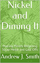 Nickel and Diming It: Making Money Recycling Scrap Metal and Cast Offs