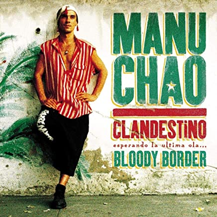 MANU CHAO - Clandestino / Bloody Border (2019) LEAK ALBUM