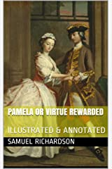 PAMELA or VIRTUE REWARDED: ILLUSTRATED & ANNOTATED Kindle Edition