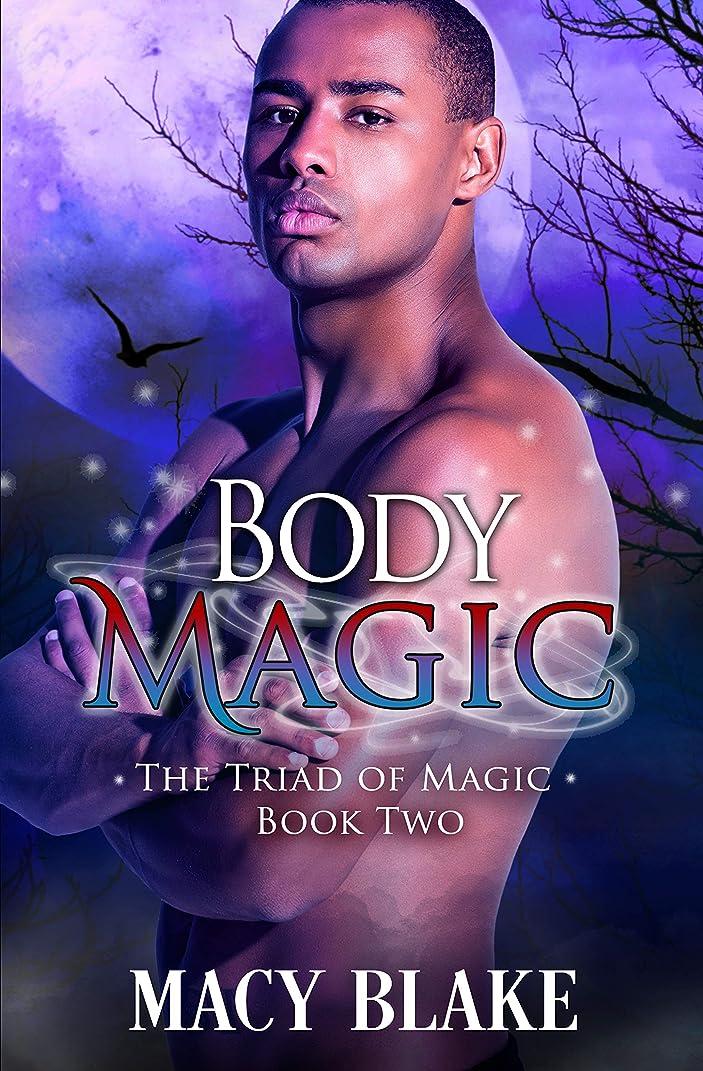 タンカー爆弾熱狂的なBody Magic (The Triad of Magic Book 2) (English Edition)